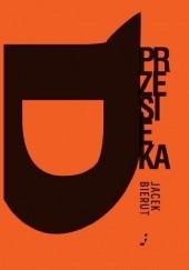 Okładka książki Przesieka Jacek Bierut