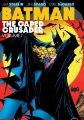 Okładka książki Batman: The Caped Crusader Vol.1 Mike Baron, Dick Giordano, Dave Cockrum, Ross Andru, Jim Aparo, Norm Breyfogle, Robert Greenberger, Christopher J. Priest, Jim Owsley, Jim Starlin