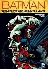 Okładka książki Batman- Road To No Mans Land Vol.2 Dennis O'Neil