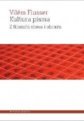 Okładka książki Kultura pisma. Z filozofii słowa i obrazu Vilém Flusser