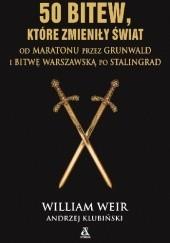 Okładka książki 50 bitew, które zmieniły świat William Weir