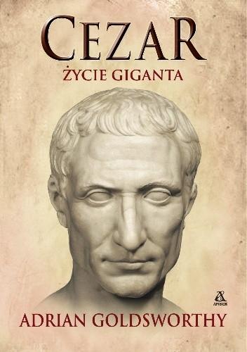 Cezar życie Giganta Adrian Goldsworthy 4870243