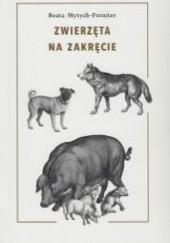 Okładka książki Zwierzęta na zakręcie Beata Mytych-Forajter