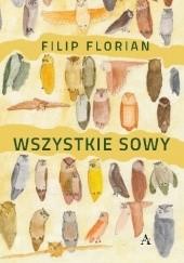 Okładka książki Wszystkie sowy Filip Florian