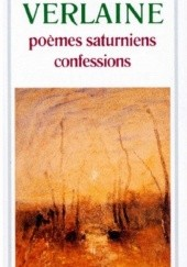 Okładka książki Poèmes saturniens. Confessions Paul Verlaine
