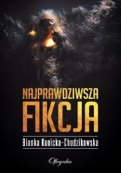 Okładka książki Najprawdziwsza fikcja Bianka Kunicka-Chudzikowska