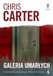 Okładka książki Galeria umarłych Chris Carter