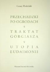 Okładka książki Przechadzki po ogrodach. Traktat Gorgiasza. Utopia Eudaimonii Cezary Wodziński