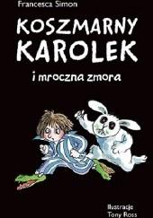 Okładka książki Koszmarny Karolek i mroczna zmora Francesca Simon
