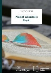 Okładka książki Nadal aksamit: liryki Piotr Janicki