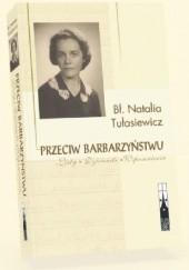Okładka książki Przeciw barbarzyństwu. Listy dzienniki, wspomnienia. Natalia Tułasiewicz