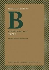 Okładka książki Utwory wybrane. Tom 1. Morfina. Wczesne utwory prozą Michaił Bułhakow