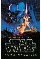 Okładka książki Nowa Nadzieja George Lucas