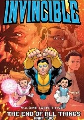 Okładka książki Invincible Vol.25 The End Of All Things, Part Two Robert Kirkman,Cory Walker,Ryan Ottley,Nathan Fairbairn