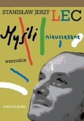 Okładka książki Myśli nieuczesane. Wszystkie Stanisław Jerzy Lec