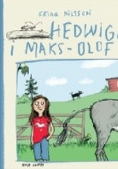 Okładka książki Hedwiga i Maks-Olof Frida Nilsson,Anke Kuhl