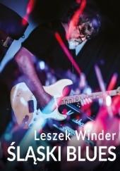 Okładka książki Śląski Blues Leszek Winder