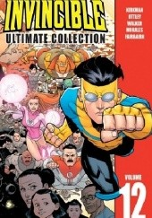 Okładka książki Invincible- Ultimate Collection Vol.12 Robert Kirkman,Cory Walker,Ryan Ottley,Nathan Fairbairn