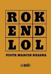 Okładka książki ROK END LOL Piotr Marcin Kraska