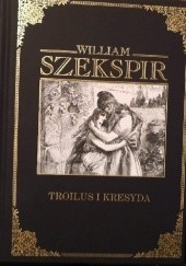 Okładka książki Troilus i Kresyda William Shakespeare