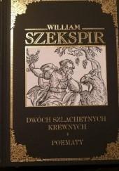 Okładka książki Dwóch szlachetnych krewnych. Poematy William Shakespeare