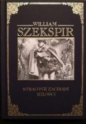 Okładka książki Stracone zachody miłości William Shakespeare