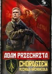 Okładka książki Chorągiew Michała Archanioła Adam Przechrzta