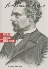 Okładka książki Bolesław Prus. Artysta, myśliciel, świadek epoki Henryk Markiewicz,Jerzy Snopek
