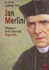 Okładka książki Jan Merlini - Misjonarz Krwi Chrystusa Anton Loipfinger