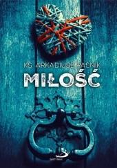 Okładka książki Miłość Arkadiusz Paśnik