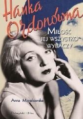 Okładka książki Hanka Ordonówna. Miłość jej wszystko wybaczy Anna Mieszkowska