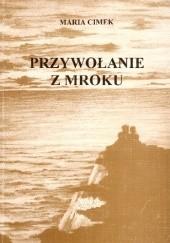 Okładka książki Przywołanie z mroku Maria Cimek