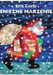 Okładka książki Śnieżne marzenie Eric Carle