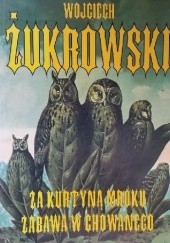 Okładka książki Za kurtyną mroku. Zabawa w chowanego. Wojciech Żukrowski