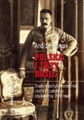 Okładka książki Polska i trzy Rosje. Studium polityki wschodniej Józefa Piłsudskiego (do kwietnia 1920 roku) Andrzej Nowak