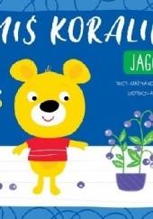 Okładka książki Miś Koralik. Jagody Grażyna Nowak-Balcer
