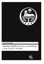 Okładka książki Anatomia konfliktu rosyjsko-czeczeńskiego. Grozny 1994/1995, 1999/2000 Maciej Maciejak