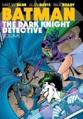 Okładka książki Batman- The Dark Kinght Detective Vol.1 Todd McFarlane,Klaus Janson,Joey Cavalieri,Alan Davis,Jim Baikie,Mike W. Barr,Norm Breyfogle
