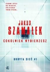 Okładka książki Cokolwiek wybierzesz Jakub Szamałek