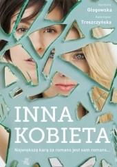 Okładka książki Inna kobieta Karolina Głogowska,Katarzyna Troszczyńska