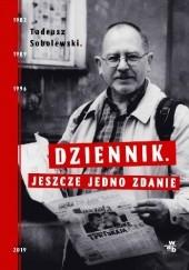 Okładka książki Dziennik. Jeszcze jedno zdanie Tadeusz Sobolewski