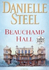 Okładka książki Beauchamp Hall Danielle Steel