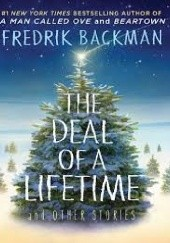 Okładka książki The Deal of a Lifetime and Other Stories Fredrik Backman