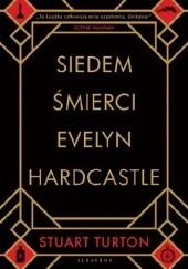 Okładka książki Siedem śmierci Evelyn Hardcastle Stuart Turton