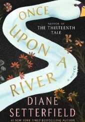 Okładka książki Once Upon a River Diane Setterfield