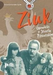 Okładka książki Ziuk. Opowieść o Józefie Piłsudskim Anna Czerwińska-Rydel