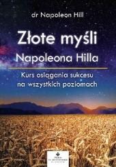 Okładka książki Złote myśli Napoleona Hilla. Kurs osiągania sukcesu na wszystkich poziomach Napoleon Hill