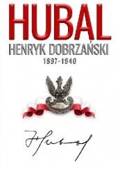 Okładka książki Hubal Henryk Dobrzański Andrzej Dyszyński,Henryk Sobierajski