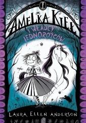 Okładka książki Amelka Kieł i Władcy Jednorożców Laura Ellen Anderson