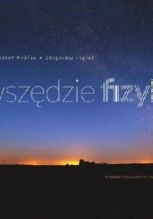 Okładka książki Wszędzie fizyka Krzysztof Królas,Zbigniew Inglot